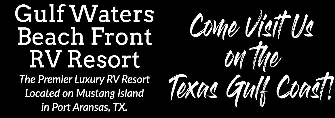 Gulf Waters Is The Premier Luxury Rv Resort On Texas Coast